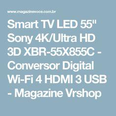"Smart TV LED 55"" Sony 4K/Ultra HD 3D XBR-55X855C - Conversor Digital Wi-Fi 4 HDMI 3 USB - Magazine Vrshop"