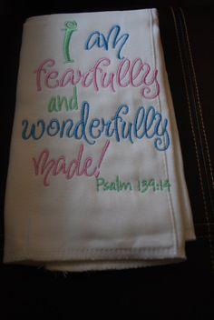 """I am fearfully and wonderfully made"" Burp Cloth, Psalm 139:14 on etsy. $10"