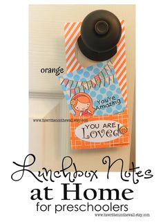 Give Lunchbox Notes to Your Preschoolers At Home With Our Door Knob Hanging Tag -New Designs