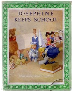 """Josephine Keeps School"",  1926. Illustrated by Honor C. Appleton"