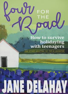 Four for the Road: How to survive holidaying with teenagers Teenagers, Mercedes Benz, Laughter, Road Trip, Survival, Wanderlust, Author, Thoughts, Adventure