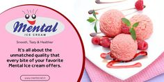 It's all about the unmatched quality that every bite of your favorite Mental Ice cream offers.