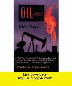 Oil Notes (9780870743832) Rick Bass, Elizabeth Hughes, John Graves , ISBN-10: 087074383X  , ISBN-13: 978-0870743832 ,  , tutorials , pdf , ebook , torrent , downloads , rapidshare , filesonic , hotfile , megaupload , fileserve