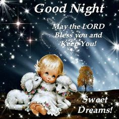 May The Lord Bless You And Keep You! Sweet Dreams! Good Night Blessings!.