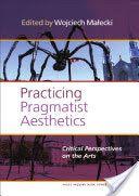 Practicing Pragmatist Aesthetics
