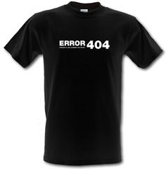 ERROR 4O4 interest in your problem not found t shirt