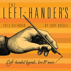Buy The Left Handers 2013 Boxed Calendar online at Megacalendars The Left Hander s 2013 Day to Day Calendar pays tribute to these unique individuals with trivia facts quotes and legends about left handedness and left handers