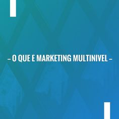 O que é Marketing Multinível http://mmnonline.com.br/empreendedorismo/o-que-e-marketing-multinivel/?utm_campaign=crowdfire&utm_content=crowdfire&utm_medium=social&utm_source=pinterest #mmn #multinivel #trabalhoemcasa #coaching #coach #work #trabalhocomproposito #rendaextra #fiquesabendo #coachbrunomarques