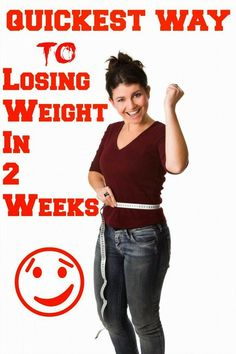 Quickest Way To Losing Weight In 2 Weeks