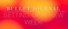 Bullet Journal: Weekly Setup/Layout