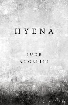 Hyena, by Jude Angelini | 12 Must-Read Memoirs To Get You Through Your Twenties