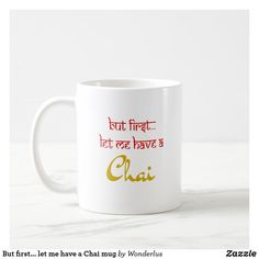 let me have a Chai novelty mug. For lovers of Chai, India, tea or travel. Great at a gift too! Novelty Mugs, Succulents Diy, Business Supplies, Chai, Photo Mugs, Create Your Own, Lovers, India, Ceramics
