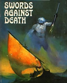 Swords Against Death by Fritz Leiber, book 2 of Fafhrd the Barbarian and the Gray Mouser. cover art by Jeff Jones Fantasy Authors, Fantasy Fiction, Fantasy Books, Science Fiction, Pulp Fiction, Fiction Books, Jeff Jones, Ace Books, 70s Sci Fi Art