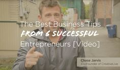 Best-Business-Tips-and-Advice-Video-from-Successful-Entrepreneurs