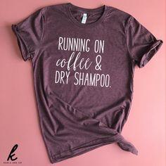 Running On Coffee and Dry Shampoo