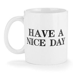 11 oz Coffee Mugs and Have A Nice Day with Middle Finger Funny Cup