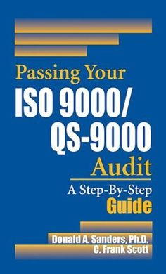 Passing Your ISO 9000/QS-9000 Audit: A Step-By-Step Approach by Don Sanders. $104.95. 224 pages. Publisher: CRC Press; 1 edition (August 14, 1997). Publication: August 14, 1997