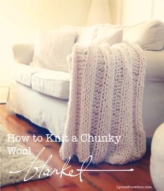 A free chunky wool blanket pattern. The pattern is far down the page, so don't give up -- keep scrolling.