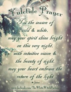 yule, yuletide, christmas, winter, solstice, prayer, chant, ritual, witch, sabbat, esbat, magick, magic, snow, goddess  #whitewitchparlour https://www.facebook.com/TheWhiteWitchParlour