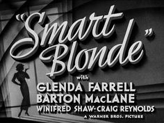 "Torchy Blane is female reporter who appeared in a series of light ""B"" films during the late 1930s, which were mixtures of mystery, action, adventure and fun. The first entry in the series was ""Smart Blonde"" (1937). Dir. Frank McDonald. Stars:  Glenda Farrell, Barton MacLane."