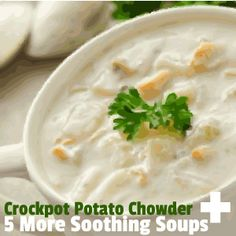 Crockpot Potato Chowder + 5 More Soothing Soups