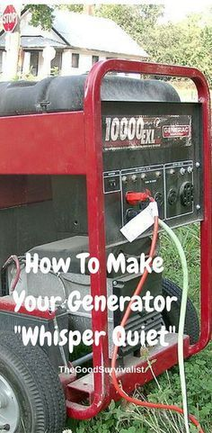 If the grid goes down, or your power goes out you can turn to your trusty generator. Problem is they are so loud that everyone in your neighborhood knows you are using it. If your neighbors know it, so will those who you don't want coming around will know it as well. http://www.thegoodsurvivalist.com/how-to-make-your-generator-whisper-quiet/