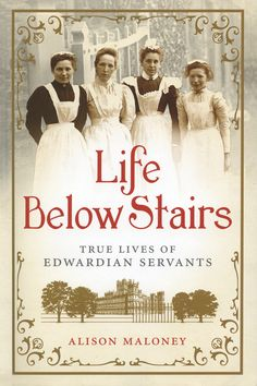 """Read """"Life Below Stairs True Lives of Edwardian Servants"""" by Alison Maloney available from Rakuten Kobo. UPSTAIRS, an Edwardian home would have been a picture of elegance and calm, adorned with social gatherings and extravaga. Books And Tea, I Love Books, Great Books, Books To Read, My Books, Amazing Books, Book Club Books, Reading Rainbow, Reading Material"""