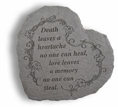 Give a sympathy gift that will provide years of comfort with the Death Leaves A Heartache Memorial Stone. This garden stone has a lovely saying and floral pattern etched into its cast stone surface, and is weatherproof to deliver a lifetime of beauty.