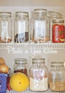 Five Ways to Reduce Plastic in Your Kitchen.