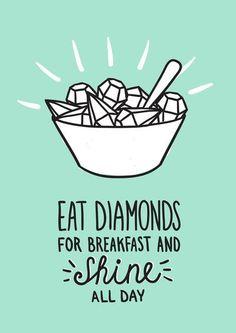 Come diamante en el desayuno y brillarás todo el día