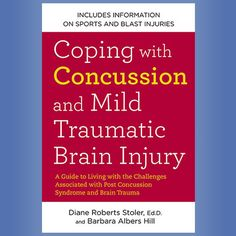 Coping with Concussion and Mild Traumatic Brain Injury: A Guide to Living with the Challenges Associated with Post Concussion Syndrome and Brain Trauma Symptoms Of Concussion, Post Concussion Syndrome, Cognitive Problems, Traumatic Brain Injury, Emotional Pain, Brain Health, My Brain, Self Help, How To Get
