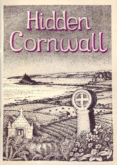 Hidden Cornwall by Roger Race and Esther Race.   Authors, Truro (1985), 1st edition, 3rd impression. Paperback, 48 pages.