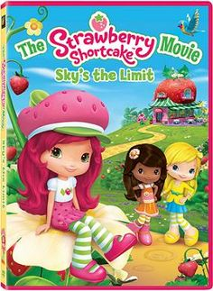 The Strawberry Shortcake Movie: Sky's the Limit - Life is berry sweet in Berry Bitty City where Strawberry runs the Berry Cafe. But, when Berry City s water supply was in jeopardy, Strawberry must find a way to rescue the town, and learns that when you have good friends and faith in yourself, any challenge is beatable.