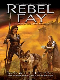 ☆ Rebel Fay: Noble Dead Saga Phases I .: Book 5 :. Author Barb & J.C. Hendee ☆