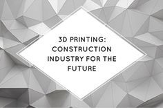 In this article, our very own Mark Grayson offers an insight into how Printing is making some serious waves in the Construction industry! Digital Marketing, Insight, 3d Printing, Articles, Prints, Impression 3d, Printmaking
