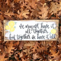 Together We Have It All Wood Sign
