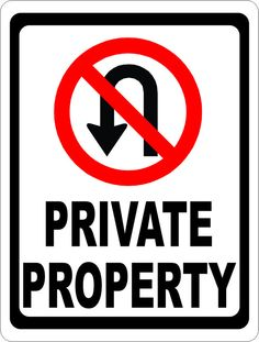 No U Turns Private Property with Symbol Sign
