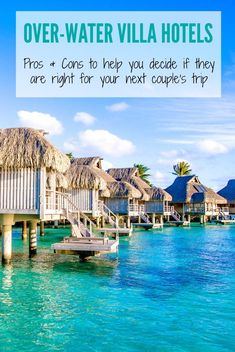 Do you think the #overwaterbungalows and villas look like the ultimate romantic setting for your next #couplesvacation? Check out our pros and cons of these popular accommodations! | #honeymoon, #luxurytravel, #BoraBora, #luxuryhotel
