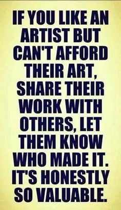 Great way to support a starving artist. What Is Like, My Love, Artist Quotes, Artist Life, Timeline Photos, First Names, Amazing Art, Awesome, Quote Of The Day