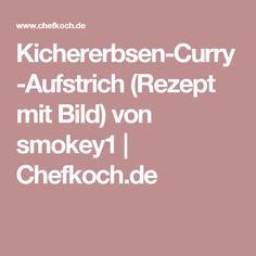 Kichererbsen-Curry-Aufstrich (Rezept mit Bild) von smokey1 | Chefkoch.de