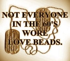 NOT EVERYONE IN THE 60'S WORE LOVE BEADS!