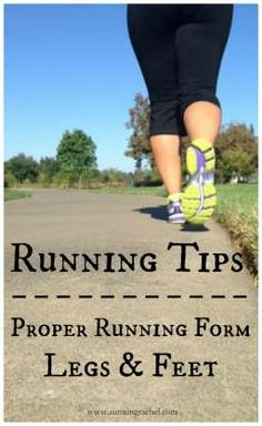 running form - proper legs and feet tips