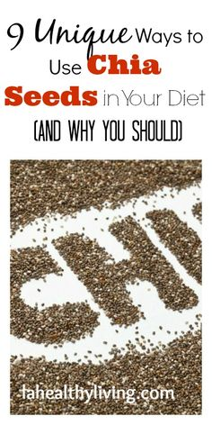 9 Unique Ways to Use Chia Seeds in Your Diet
