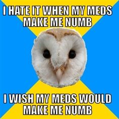 I hate my meds so much Bipolar Humor, Bipolar Disorder Quotes, Living With Bipolar Disorder, Mental Health Memes, Health Anxiety, How To Treat Anxiety, Borderline Personality Disorder, Depression Help, Msv