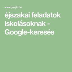 éjszakai feladatok iskolásoknak - Google-keresés Google