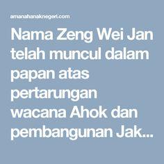 Nama Zeng Wei Jan telah muncul dalam papan atas pertarungan wacana Ahok dan pembangunan Jakarta. Zeng dengan tulisan-tulisannya berhasil menjadi sumber inspirasi gerakan anti Ahok, yang terindikasi dari seringnya portal portal media anti Ahok merujuk pada tulisannya. Di sisi lain, kelompok pro Ahok telah menjadikan Zeng sebagai musuh dan mencaci maki dengan berbagai cara.  Ada tiga (3) hal penting dari berbagai tulisan Zeng yang perlu diketengahkan sbb.:  Pertama, Zeng telah menulis dengan…