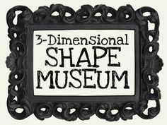 Homework... have students look for 3-D shapes at home and bring them in for a 3-D shape mueseum