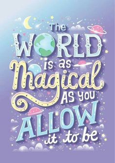 """Illustrated Hand Lettering by Risa Rodil """"the world is as magical as you allow it to be"""" Cute Quotes, Happy Quotes, Book Quotes, Positive Quotes, Motivational Quotes, Words Quotes, Inspirational Quotes, Sayings, Poster Quotes"""