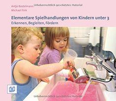 Elementare Spielhandlungen von Kindern unter 3: Erkennen, Begleiten, Fördern von Antje Bostelmann http://www.amazon.de/dp/394233433X/ref=cm_sw_r_pi_dp_O-gFvb0YMTD4V