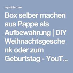 Box selber machen aus Pappe als Aufbewahrung | DIY Weihnachtsgeschenk oder zum Geburtstag - YouTube Box, Youtube, Diy, Craft, Diy Christmas Presents, Cardboard Paper, Birthday, Boxes, Youtubers